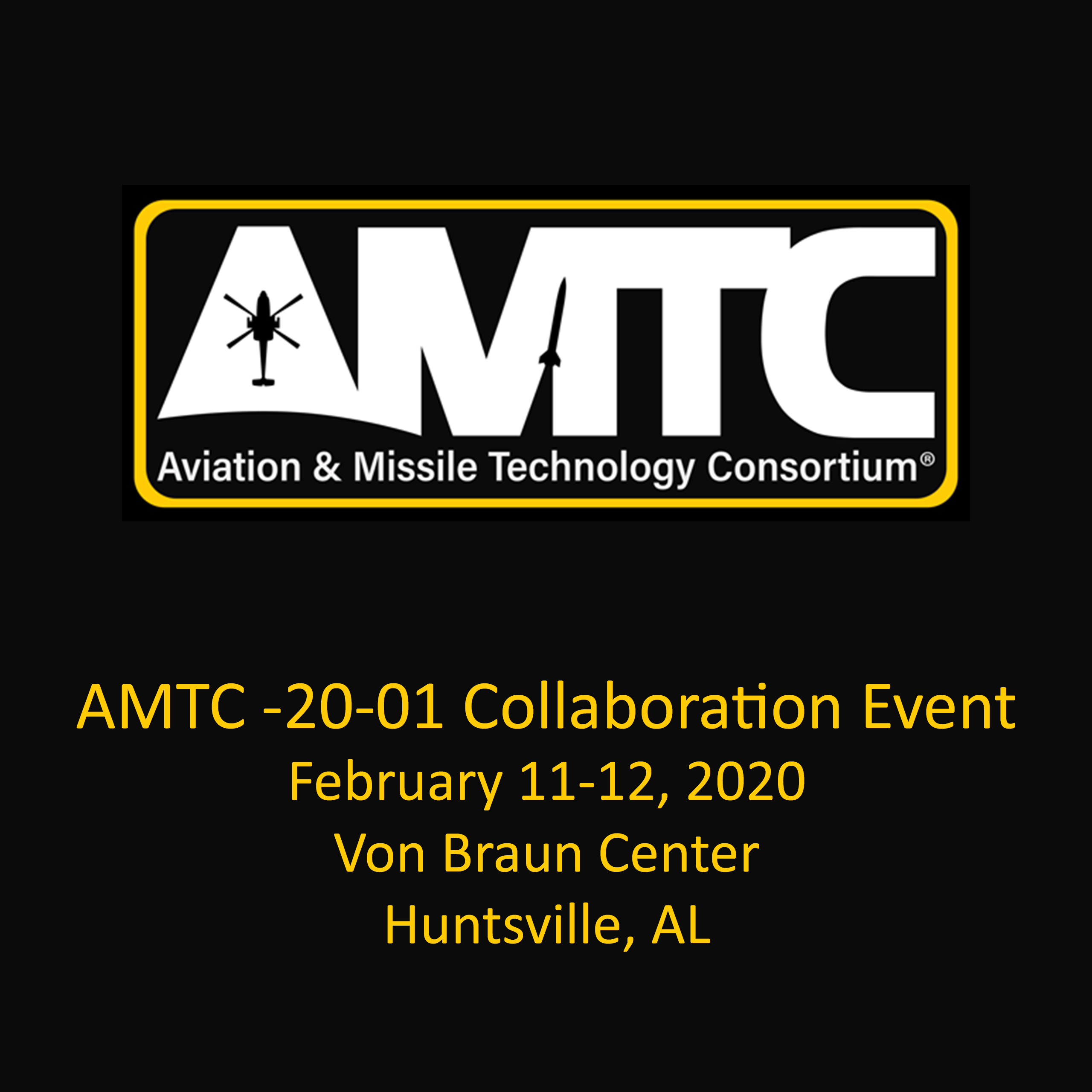 AMTC 20-01 Collaboration Event; February 11-12, 202; Von Braun Center, Hunstville, AL